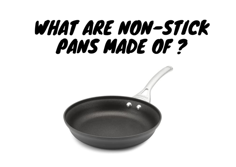 What are non stick pans made of