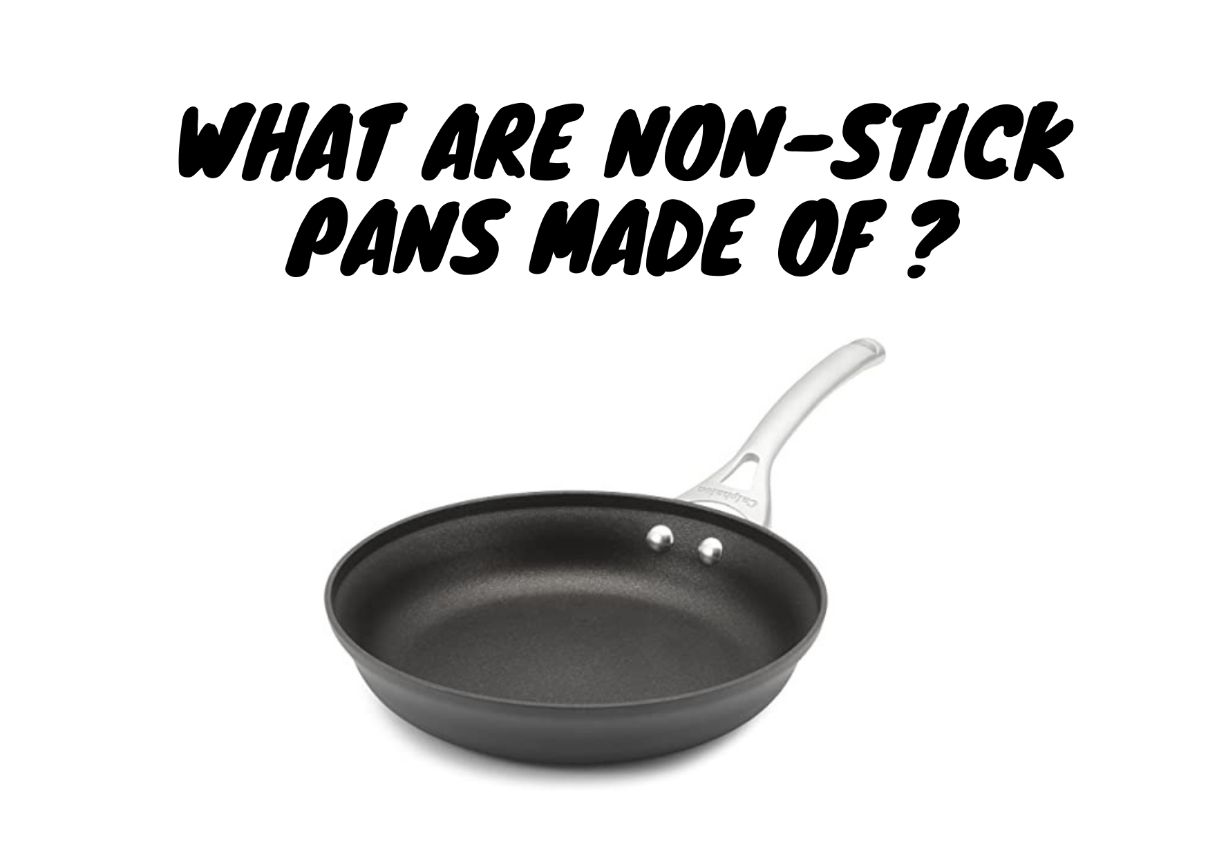 what are non-stick pans made of